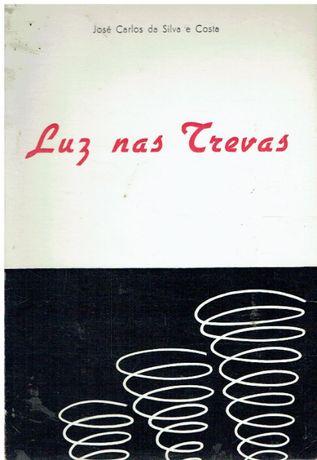 9934 Luz nas Trevas de José Carlos da Silva e Costa/ Autografado