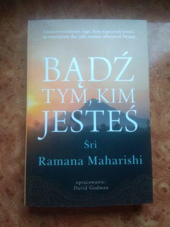 """Książka """"Bądź tym, kim jesteś"""" Śri MaharishiRamana"""