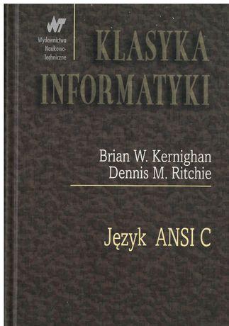 Język ANSI C Klasyka informatyki