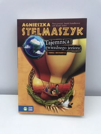 """Książka dla dzieci """"Tajemnica gwiezdnego jeziora"""" Agnieszka Stelmaszyk"""