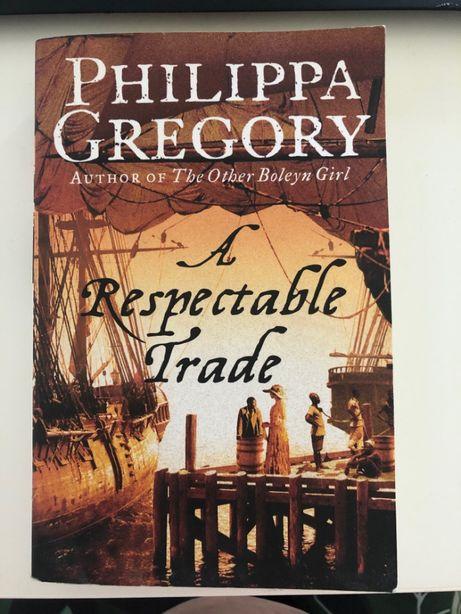 A respectable trade. Philippa Gregory