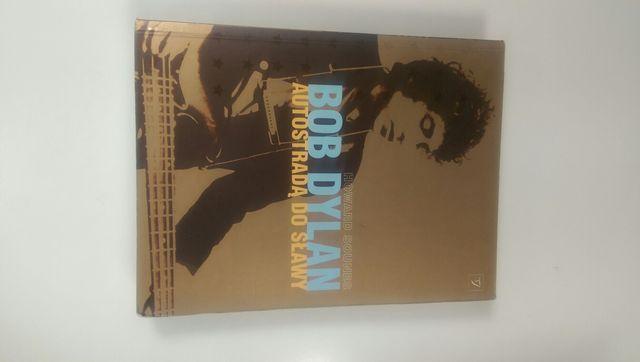 Bob Dylan. Autostradą do sławy.