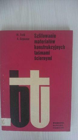 Feld M., Szpunar A.: Szlifowanie materiałów konstr. taśmami ściernymi