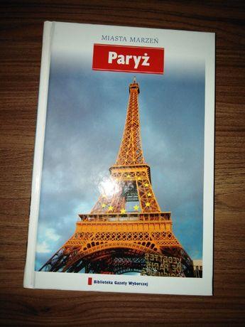 """Paryż przewodnik nr 1 z kolekcji """"Miasta marzeń"""""""