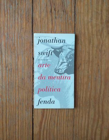 Jonathan Swift - A Arte da Mentira Política