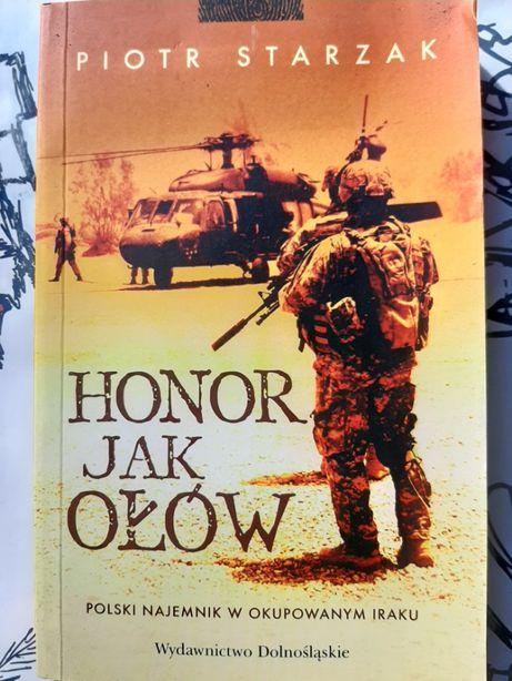 Honor jak ołów. Piotr Starzak. Polski najemnik w Iraku, elitarne