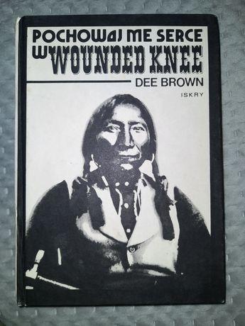 """Książka """"Pochowaj me serce w Wounded Knee"""""""