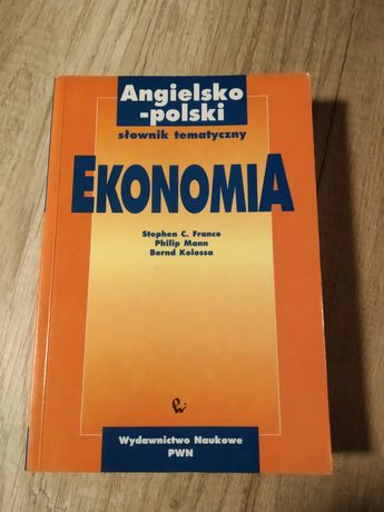 Angielsko-polski słownik tematyczny Ekonomia - Stephen C. France
