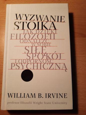 William B. Irvine Wyzwanie Stoika