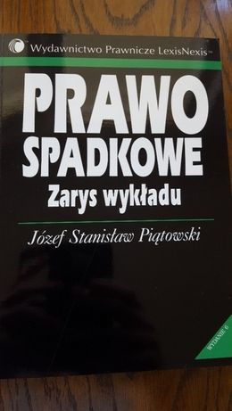 Prawo spadkowe Zarys wykładu. Józef Stanisław Piątowski