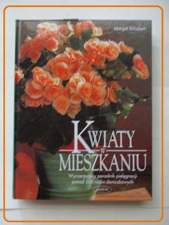 """Poradnik """"Kwiaty w mieszkaniu"""" - M. Schubert / rośliny,botanika"""