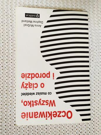 Książka Oczekiwanie wszystko co musisz wiedzieć o ciąży i porodzie