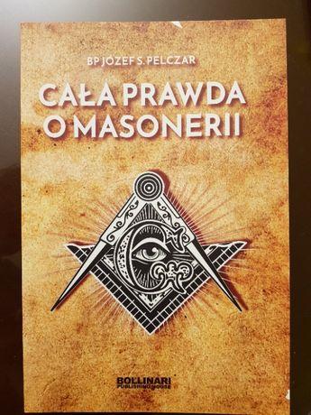 Cała prawda o masonerii - Bp. Józef S. Pelczar