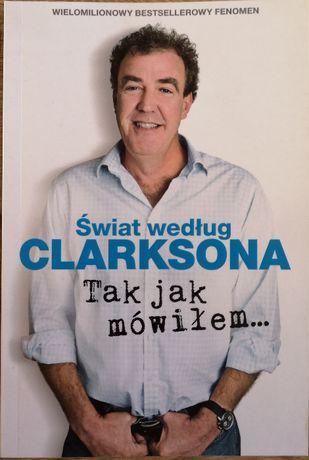 """Jeremy Clarkson ,,Świat wg. Clarksona 6. Tak jak mówiłem"""""""