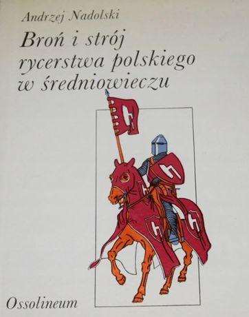 Książka Broń i strój rycerstwa polskiego w średniowieczu Nadoliński