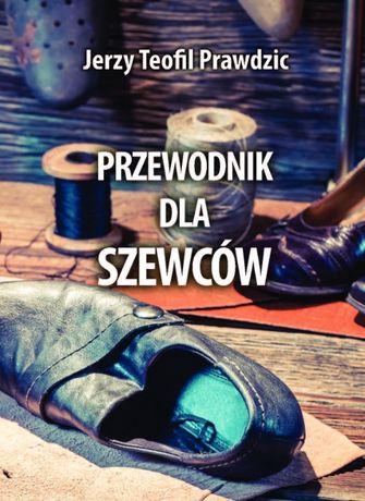 Przewodnik dla szewców. Biblioteka rzemieślnika polskiego.