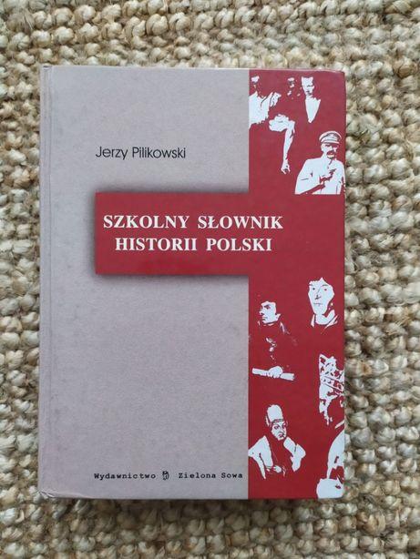 """Pilikowski Jerzy """"Szkolny słownik historii Polski"""" matura egzaminy"""