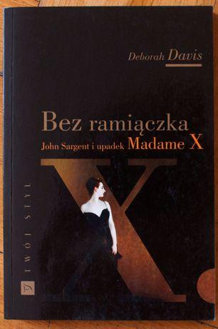 Deborah Davis - Bez ramiączka John Sargent i upadek Madame X