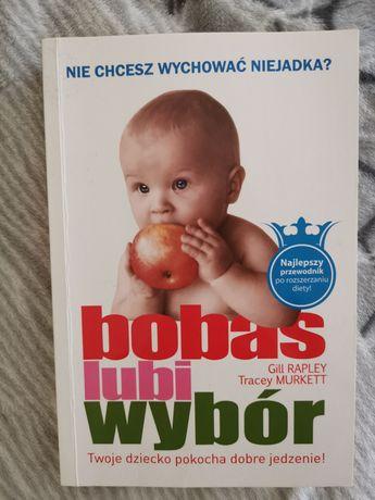 "Książka ""Bobas lubi wybór"" G. Rapley, T. Murkett"