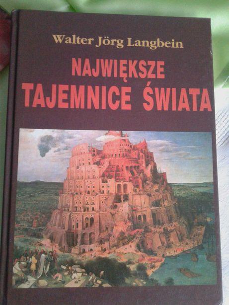 Największe Tajemnice Świata. Walter Jorg Langbein .