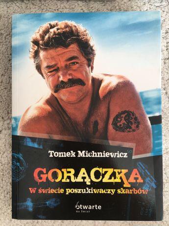 """Tomasz Michniewicz """" Gorączka"""""""