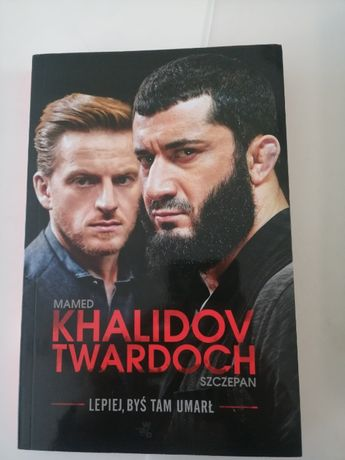 'Lepiej byś tam umarł' M.Khalidov