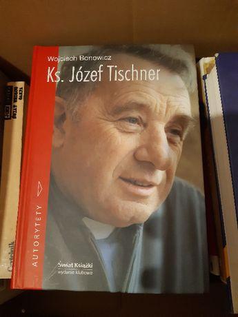 Ks. Józef Tischner Wojciech Bonowicz Autorytety