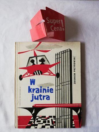 """książka """"w krainie jutra"""" Zbigniew Przyrowski"""