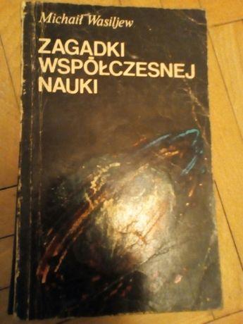 """Michaił Wasiljew """"Zagadki współczesnej nauki"""""""