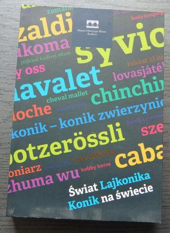 Świat Lajkonika. Konik na świecie