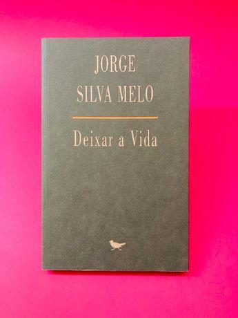 Deixar a Vida - Jorge Silva Melo