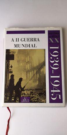 História do século XX - volume 5 - A II Guerra Mundial - 1939 a 1945