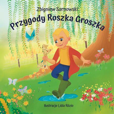 Przygody Roszka Groszka (wiersze dla dzieci)