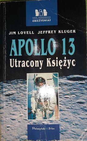 J. Lovell J. Kluger - Apollo 13 utracony księżyc. Seria Obieżyświat