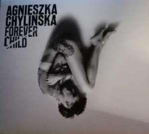 Agnieszka Chylińska Forever Child Płyta CD