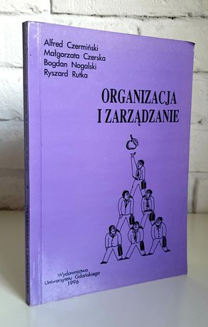 Organizacja i zarządzanie Czermiński, Czerska, Nogalski, Rutka