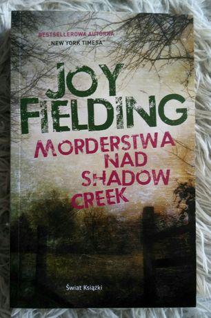 Książka pt. Morderstwa nad Shadow Creek, Joy Fielding