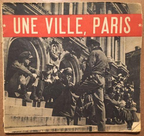 une ville, PARIS - 1945 (libertação de Paris - 2ª guerra mundial)