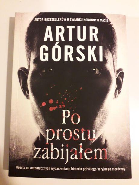Artur Górski- Po prostu zabijałem