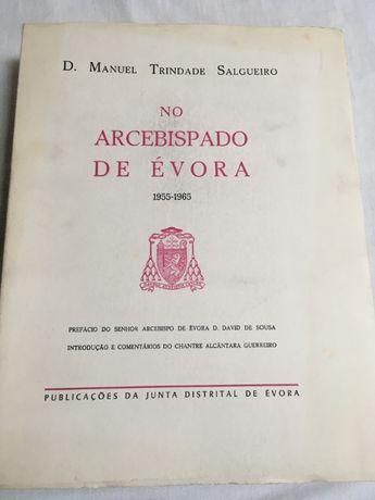 D.Manuel Trindade Salgueiro no Arcebispado de Évora 1955-65