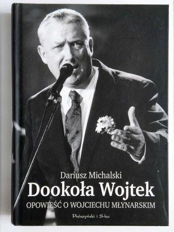 Dookoła Wojtek. Opowieść o Wojciechu Młynarskim