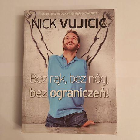 Bez rąk, bez nóg, bez ograniczeń. Nick Vujicic