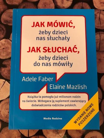 """Książka """"Jak mówić żeby dzieci Nas słuchały..."""""""
