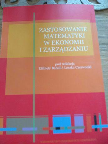 Książka ,, Zastosowanie matematyki w ekonomii i zarządzaniu,,