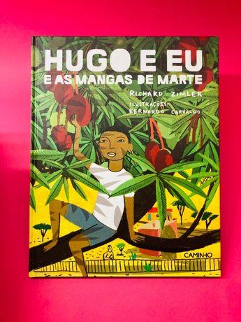 Hugo e Eu e as Mangas de Marte Autor: Richard Zimler