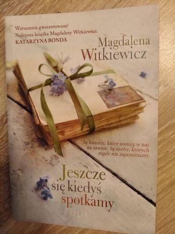 """Jeszcze się kiedyś spotkamy"""" Magdalena Witkiewicz"""