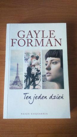 Sprzedam książki Ten jeden dzień i Ten jeden rok Gayle Forman