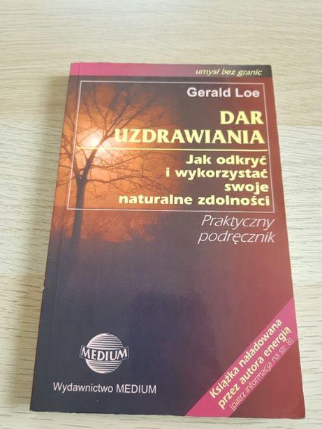 Dar Uzdrawiania Gerald Loe