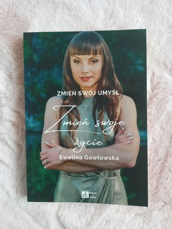 Ewelina Gawłowska Zmień Swój Umysł Zmień Swoje życie rozwój osobisty