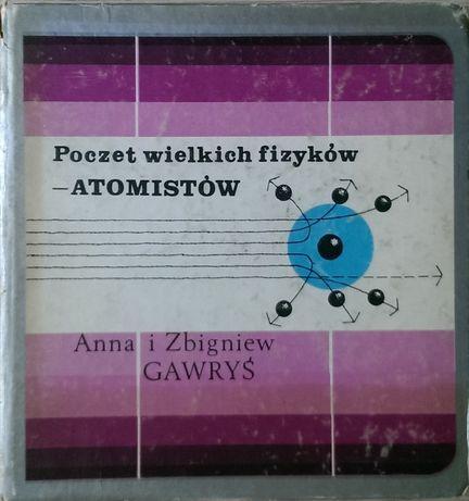 Poczet wielkich fizyków - atomistów - Gawryś